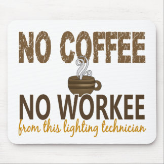 No Coffee No Workee Lighting Technician Mouse Pad