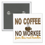 No Coffee No Workee Mail Handler Badges