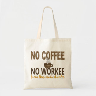 No Coffee No Workee Medical Coder Tote Bag