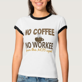 No Coffee No Workee NCIS Agent T-Shirt