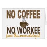 No Coffee No Workee Neuroradiologist