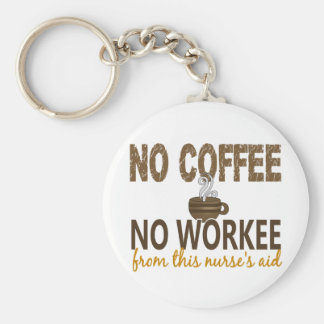 No Coffee No Workee Nurse's Aid Basic Round Button Key Ring