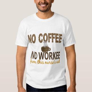 No Coffee No Workee Nurse's Aid T-shirt
