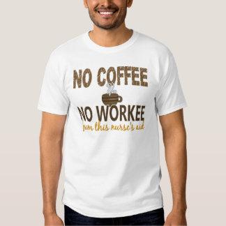 No Coffee No Workee Nurse's Aid T-shirts