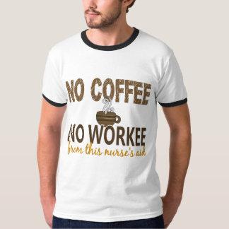 No Coffee No Workee Nurse's Aid Tshirt