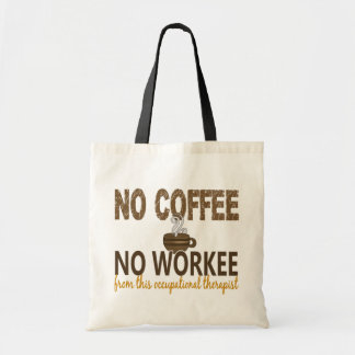 No Coffee No Workee Occupational Therapist Tote Bag
