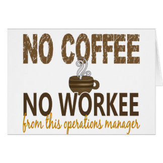 No Coffee No Workee Operations Manager Card