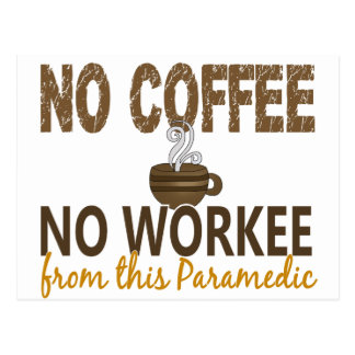 No Coffee No Workee Paramedic Postcard