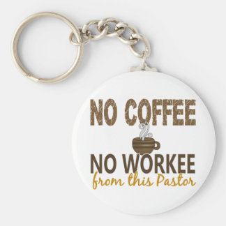 No Coffee No Workee Pastor Basic Round Button Key Ring