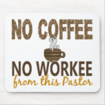 No Coffee No Workee Pastor Mouse Pad
