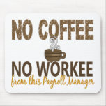 No Coffee No Workee Payroll Manager
