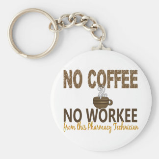 No Coffee No Workee Pharmacy Technician Basic Round Button Key Ring