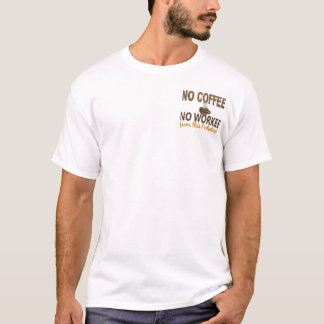 No Coffee No Workee Podiatrist T-Shirt