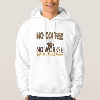 No Coffee No Workee Postal Worker Hooded Sweatshirt