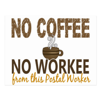 No Coffee No Workee Postal Worker Postcard