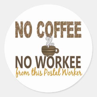No Coffee No Workee Postal Worker Round Sticker