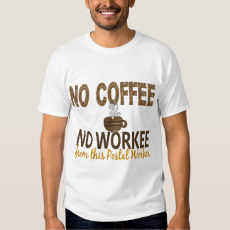 No Coffee No Workee Postal Worker Tees
