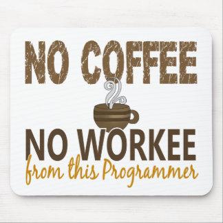 No Coffee No Workee Programmer Mousepad