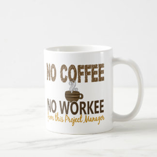 No Coffee No Workee Project Manager Basic White Mug