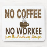No Coffee No Workee Purchasing Manager Mousemats