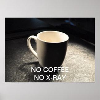 NO COFFEE NO X-RAY POSTER