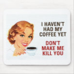No Coffee Yet Mouse Pad...