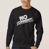 NO COMMENT! team tonya harding 1994 Sweatshirt