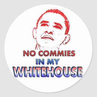 No Commies in my Whitehouse Round Stickers