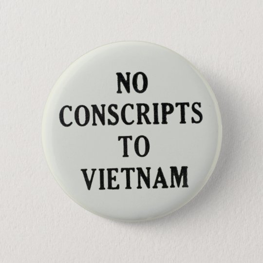 No Conscripts To Vietnam 6 Cm Round Badge