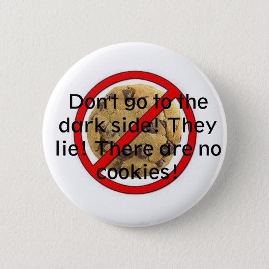 No cookies 6 cm round badge