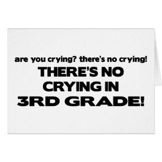 No Crying - 3rd Grade Greeting Card