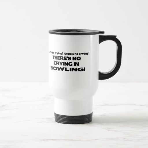No Crying - Bowling Stainless Steel Travel Mug