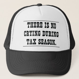 No crying during tax season trucker hat