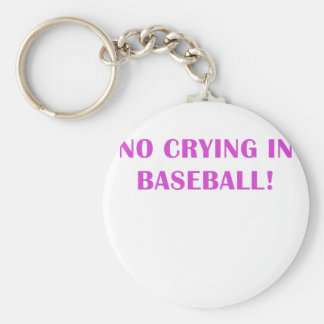 No Crying in Baseball Key Chains