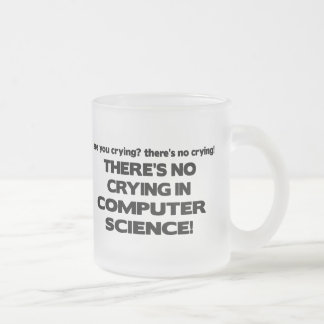 No Crying in Computer Science Frosted Glass Coffee Mug