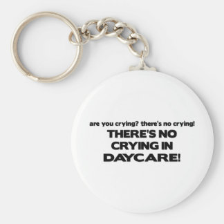 No Crying in Daycare Key Ring
