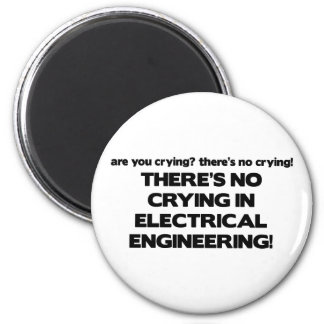 No Crying in Electrical Engineering 6 Cm Round Magnet
