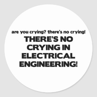 No Crying in Electrical Engineering Round Sticker