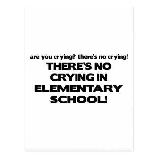 No Crying in Elementary School Post Card