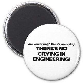 No Crying in Engineering 6 Cm Round Magnet