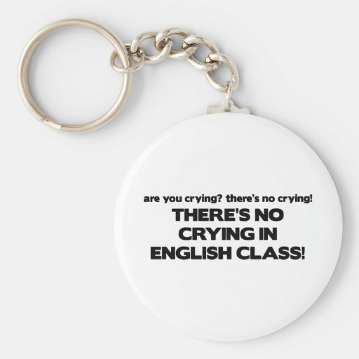 No Crying in English Class Key Chains