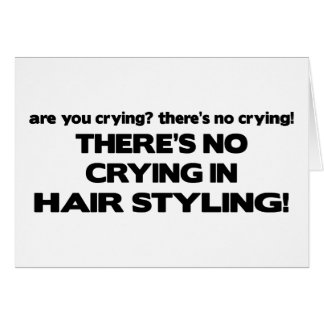 No Crying in Hair Styling Card