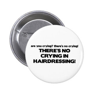 No Crying in Hairdressing 6 Cm Round Badge