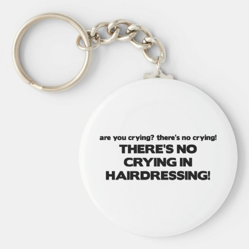 No Crying in Hairdressing Basic Round Button Key Ring