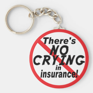 No Crying In Insurance.png Key Ring