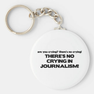 No Crying in Journalism Basic Round Button Key Ring