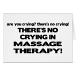 No Crying in Massage Therapy Greeting Card