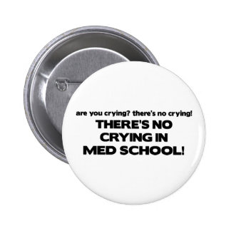 No Crying in Med School Pinback Buttons