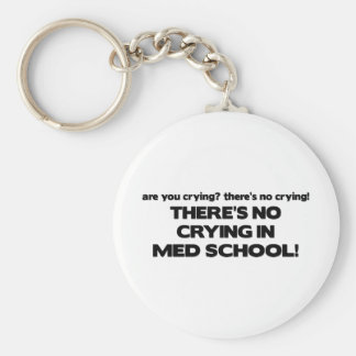 No Crying in Med School Basic Round Button Key Ring