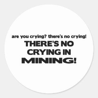 No Crying in Mining Round Sticker